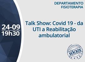Imagem TALK SHOW: COVID 19 DA UTI A REABILITAÇÃO AMBULATORIAL