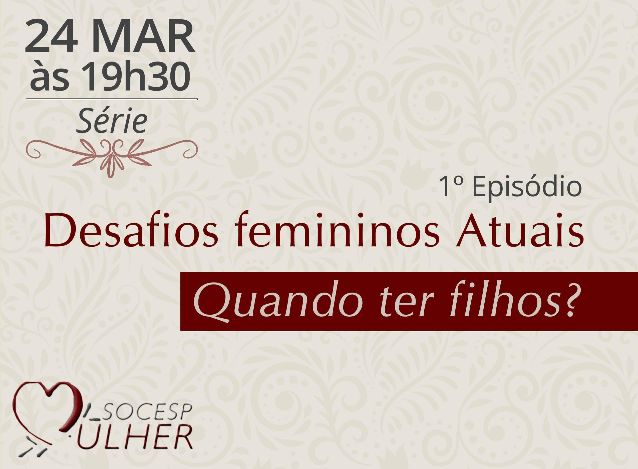 Imagem EPISÓDIO 01 - QUANDO TER FILHOS ?