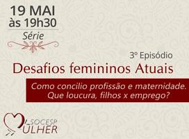 Imagem EPISÓDIO 03 - COMO CONCILIO PROFISSÃO E MATERNIDADE. QUE LOUCURA, FILHOS X EMPREGO?