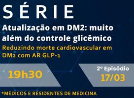 Imagem Reduzindo morte cardiovascular em DM2 com AR GLP-1