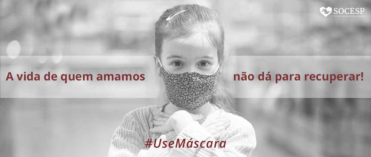 USE MASCARA - A VIDA DE QUEM AMAMOS NÃO DA PARA RECUPERAR