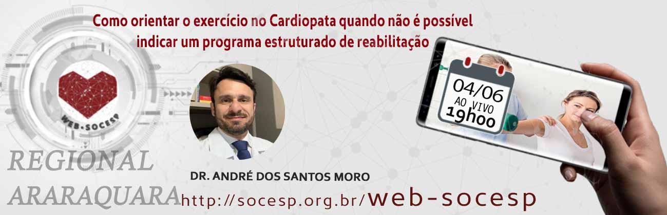 Araraquara - Como orientar o exercício no Cardiopata quando não é possível indicar um programa estruturado de reabilitação - Dr. André dos Santos Moro