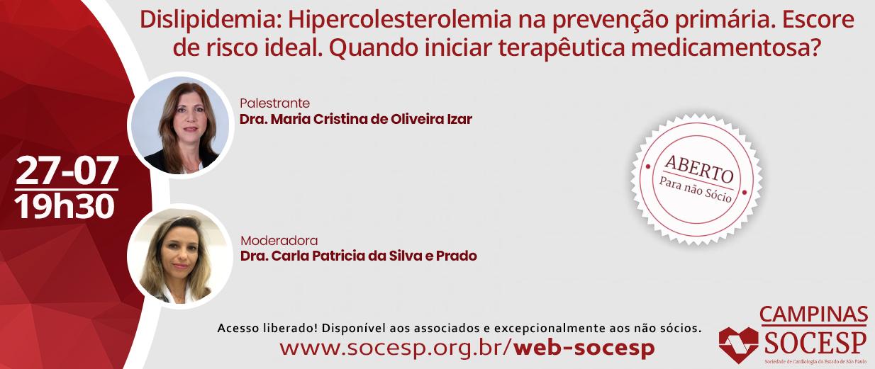 DISLIPIDEMIA: HIPERCOLESTEROLEMIA NA PREVENÇÃO PRIMÁRIA. ESCORE DE RISCO IDEAL. QUANDO INICIAR TERAPÊUTICA MEDICAMENTOSA?